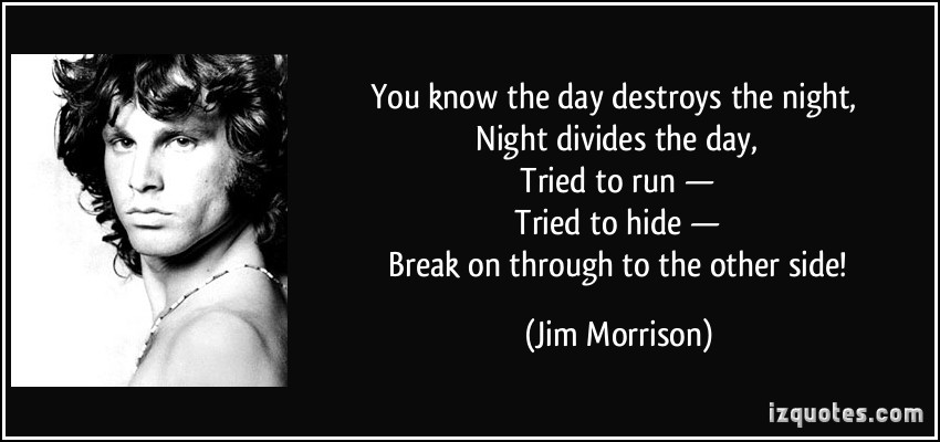 quote-you-know-the-day-destroys-the-night-night-divides-the-day-tried-to-run-tried-to-hide-jim-morrison-254436